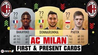 FIFA 19 | AC MILAN FIRST AND PRESENT CARDS 🧐💯| FT. PIATEK, DONNARUMMA, BAKAYOKO... etc