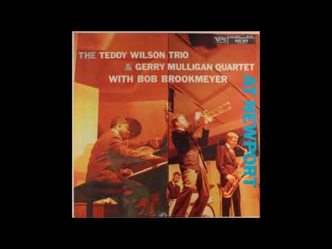 The Teddy Wilson Trio & Gerry Mulligan Quartet With Bob Brookmeyer – At Newport