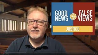 Good News & False Views - Justice