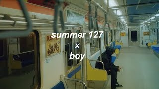 [mashup] nct 127 + the boyz || summer & boy