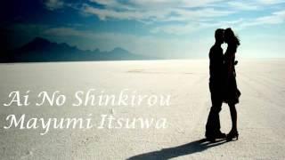 AI NO SHINKIROU (SA MẠC TÌNH YÊU) -  MAYUMI ITSUWA