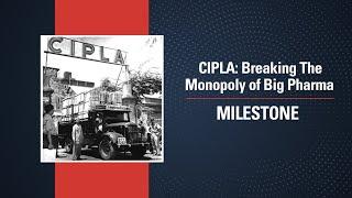 CIPLA: Breaking The Monopoly of Big Pharma | Milestone | Making of Modern India