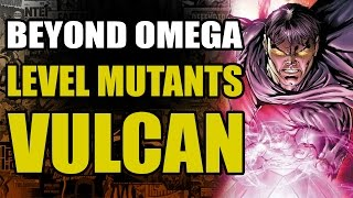 Beyond Omega Level Mutants: Vulcan