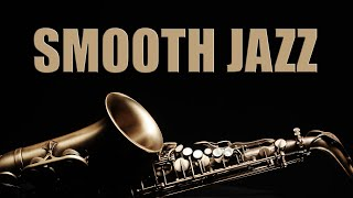 Smooth Jazz Chill Out Lounge • Smooth Jazz Saxophone Instrumental Music for Relaxing and Study
