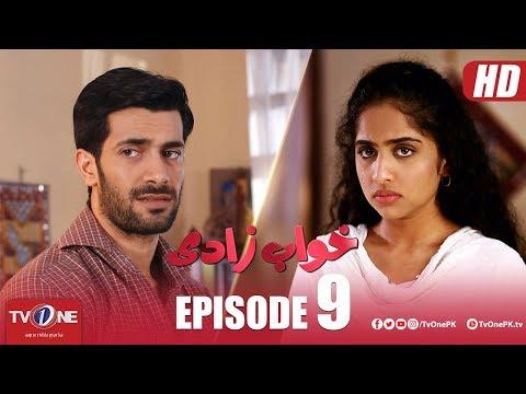 Khuwabzaadi | Episode 9 | TV One Drama | 16 May 2018