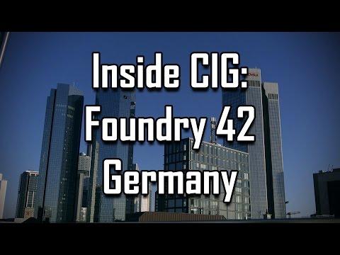 Inside CIG: Foundry 42 Germany
