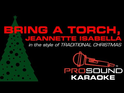Bring a Torch Jeannette Isabella, In the Style of Traditional Christmas, Karaoke Video with Lyrics