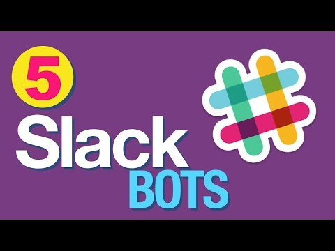 5 Slack Bots That Will Change Your Life!