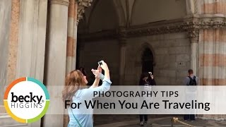 Travel Photography Tips with Becky Higgins