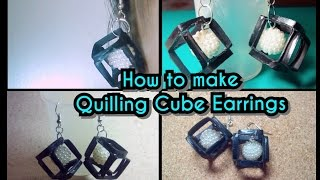 HOW TO  MAKE QUILLING CUBE SHAPED EARRINGS.