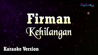 Firman - Kehilangan (Karaoke Version)