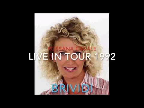 ROSSANA CASALE - Brividi  - Live in tour 1992
