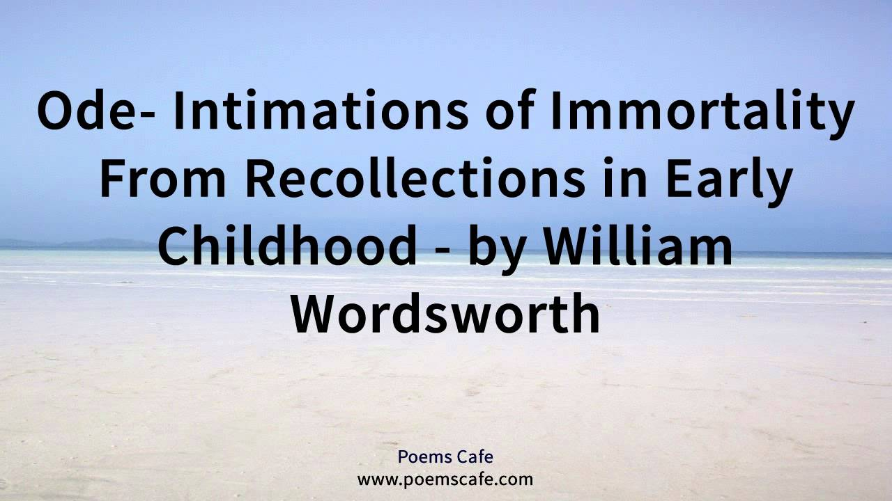 wordsworth s glorification of childhood in immortality ode Ode: intimations of immortality homework help questions the child is father of the man how is childhood central to wordsworth's conception of the.