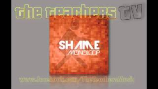 Monoloop - Shame (The Teachers Remix)