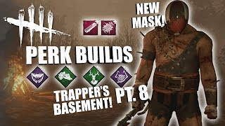 NEW DEATHGARDEN MASK! TRAPPER'S BASEMENT! PT. 8   Dead By Daylight THE TRAPPER PERK BUILDS