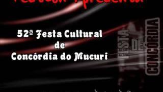 FestCon Apresenta: 52º Festa Cultural de Concórdia do Mucuri [2011]