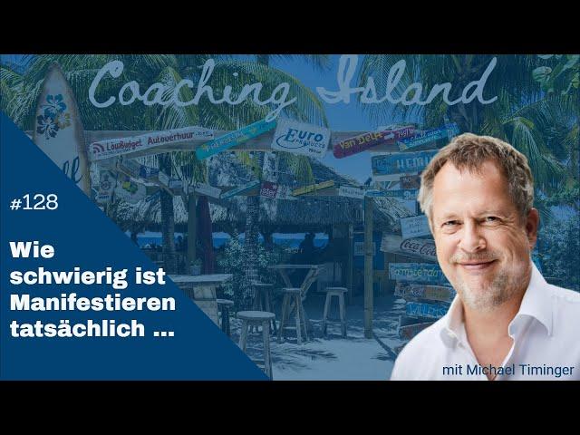 Coachingisland#128: Wie schwierig ist Manifestieren wirklich?