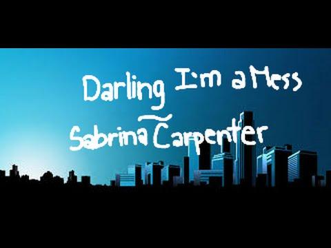 Sabrina Carpenter - Darling I'm A Mess
