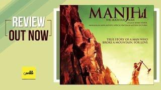 Manjhi - The Mountain Man | Movie Review | Anupama Chopra