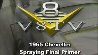 1965 Chevelle: Spraying Final Primer Video V8TV