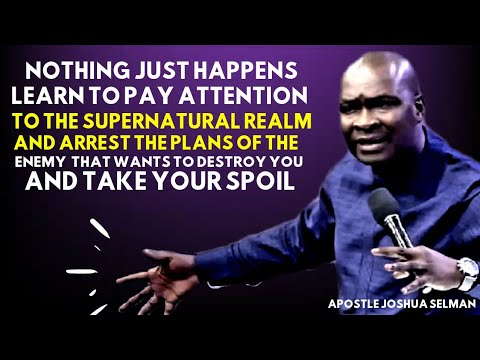 Download NOTHING JUST HAPPENS PLEASE!! PAY ATTENTION TO THE SUPERNATURAL | APOSTLE JOSHUA SELMAN