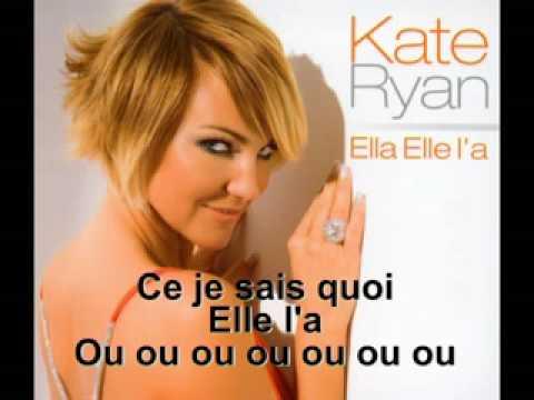 Kate Ryan - Ella Elle L'a (UK Version) + LYRICS