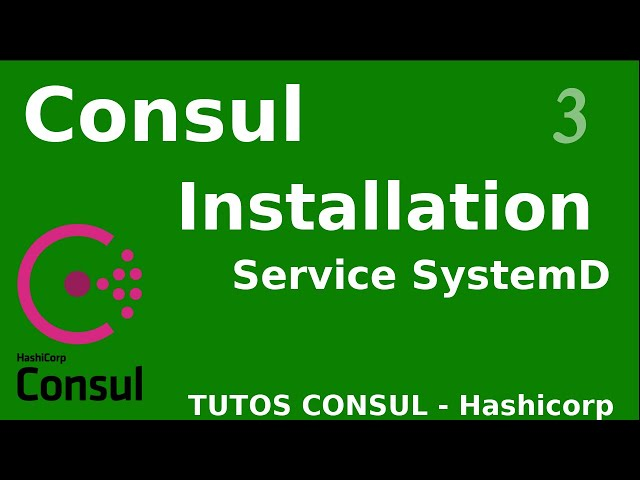 CONSUL - 3. CREATION DU SERVICE SYSTEMD