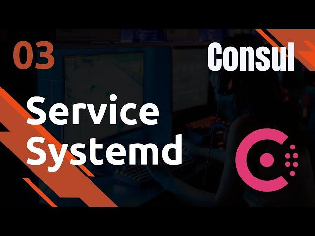 Consul - 3. Création du service systemd