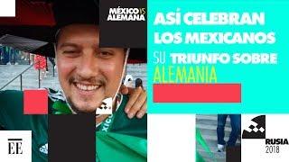 México vs Alemania: así celebraron los