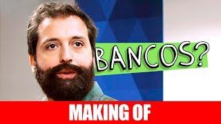 Vídeo - Making Of – Bancos?