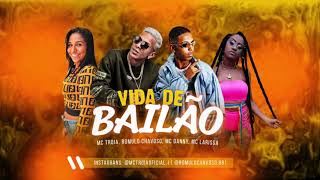 MC TROIA, ROMULO CHAVOSO, MC DANNY E MC LARISSA - VIDA DE BAILÃO - MÚSICA NOVA
