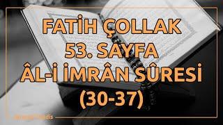 Fatih Çollak - 53.Sayfa - Âl-i İmrân Suresi (30-37)