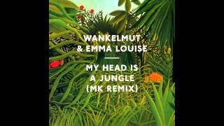 Wankelmut - My Head Is A Jungle (MK Area 10 Remix)