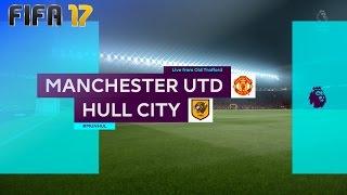 FIFA 17 - Manchester United Vs. Hull City @ Old Trafford