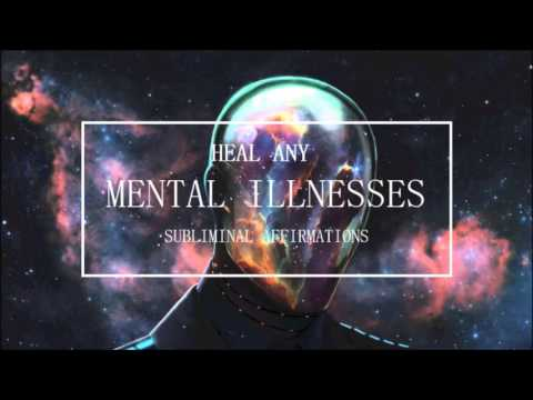Heal Any Mental Illnesses - Subliminal Affirmations