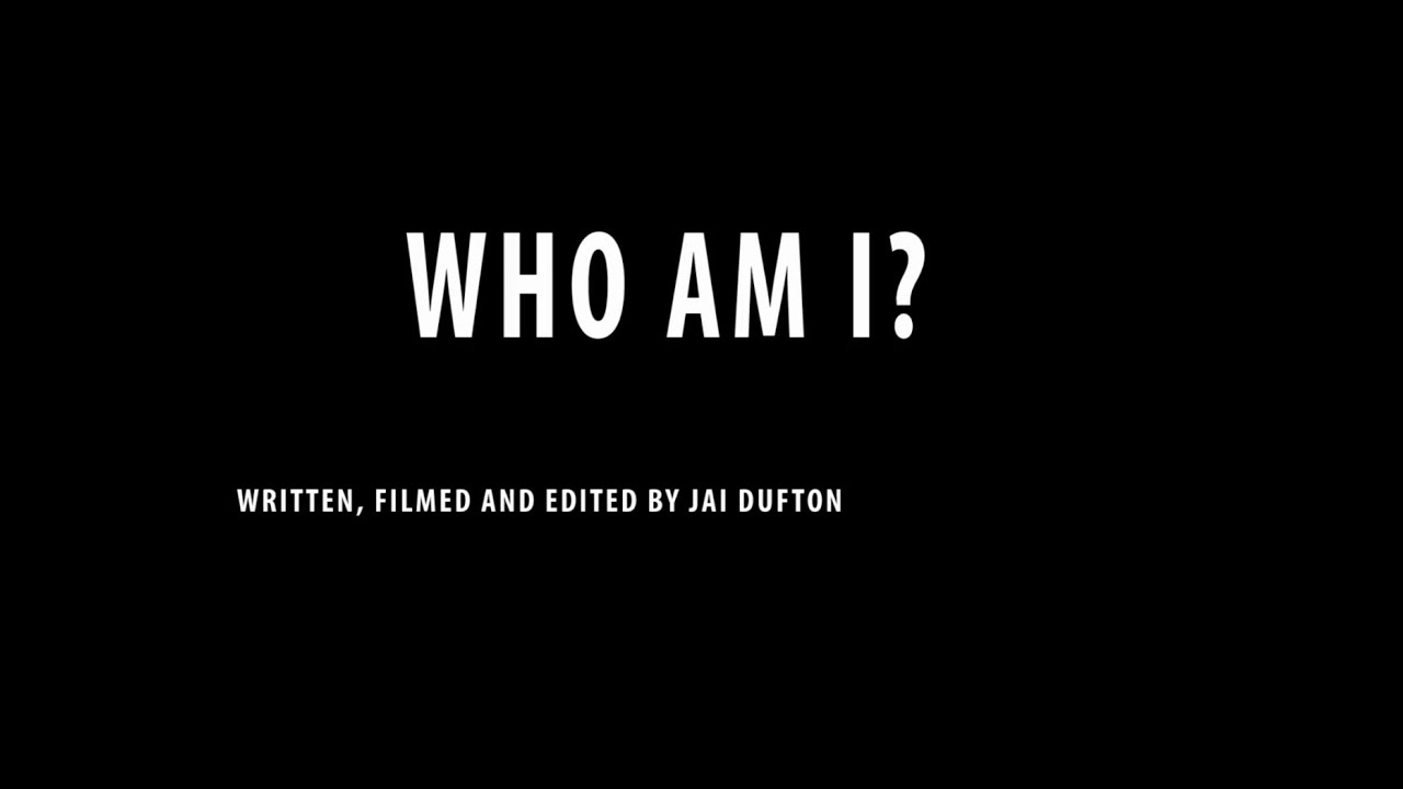 who am i jai dufton s chapman video essay  who am i jai dufton s chapman video essay 2015