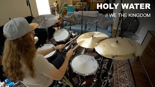 Holy Water - We The Kingdom (Drum Cover)