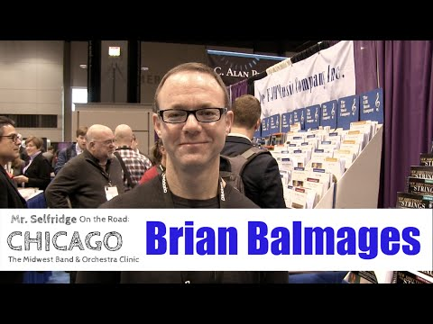 Brian Balmages: The Secret to Playing My Music