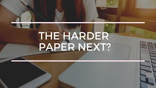 Is paper 2 harder than paper 1?