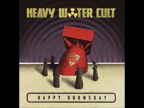 Heavy Water Cult - Happy Doomsday (Full EP 2018)