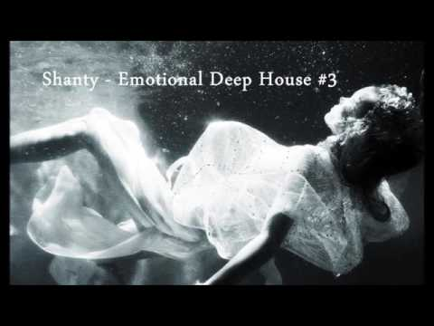 Shanty Emotional Deep House #3