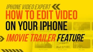 How To Edit Video On Your iPhone Using iMovie Trailer Feature