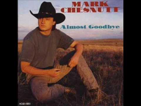 Mark Chesnutt - I just wanted you to know