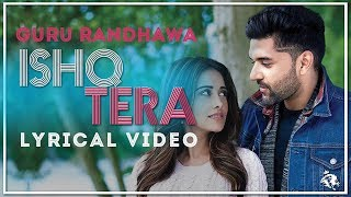 Ishq Tera | Lyrics |  Guru Randhawa | Latest Punjabi Song 2019 | Syco TM