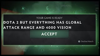 Dota 2 but Everything has Global Attack Range and 4000 Vision