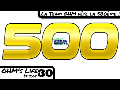 [GHM's Life #030] La 500ème !
