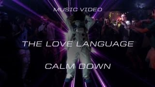 "The Love Language - ""Calm Down"" (Official Music Video)"