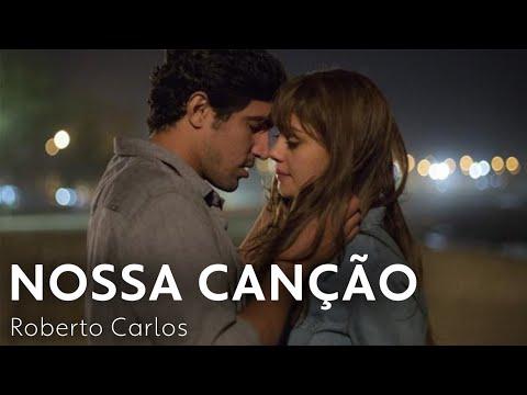 Nossa Canção - Roberto Carlos | Os Dias Eram Assim TEMA DE ALICE E RENATO