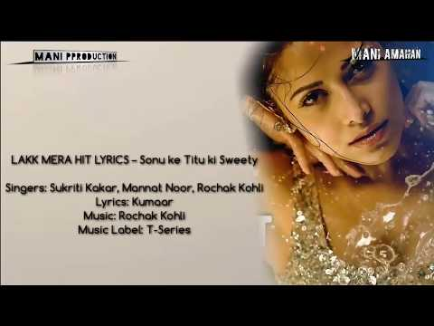 LAKK MERA HIT BALIYE LYRICSSONG – Sonu ke Titu ki sweety | Mannat Noor | Lyrics video 2018|