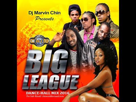 Marvin Chin - Big League Dancehall Mix 2016 - Mavado, I Octane, Alkaline, Vershon, Kalado, Jahmeil